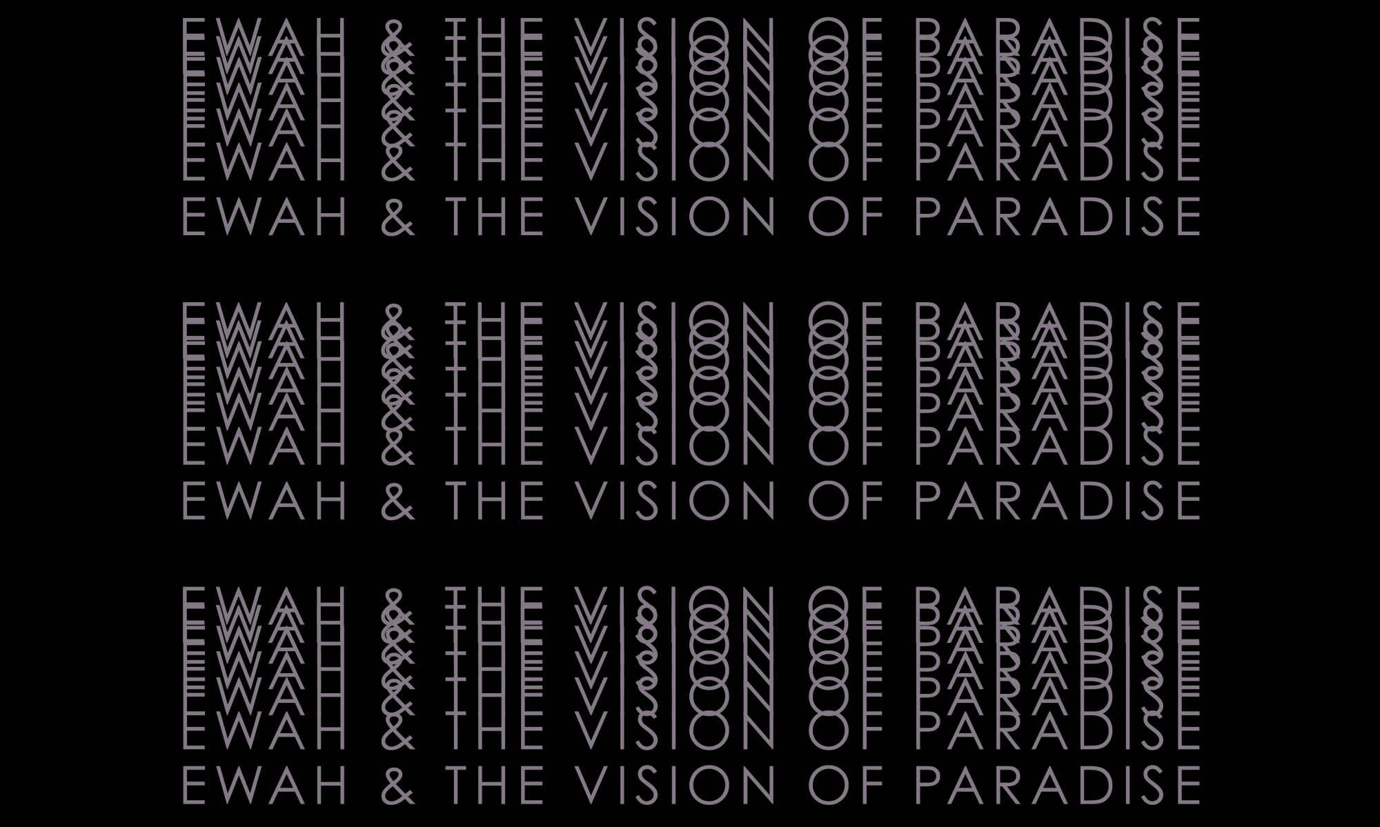EWAH & THE VISION OF PARADISE
